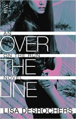 Review: Over the Line: On the Run Novel by Lisa Desrochers