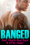 Banged: Rock Stars, Bad Boys & Dirty Deeds