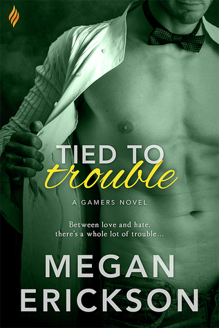 Tied to Trouble (Gamers #3)