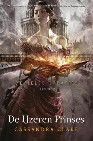 De ijzeren prinses (de helse creaties #3) – Cassandra Clare