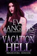 Vacation Hell (Princess of Hell #4) by Eve Langlais
