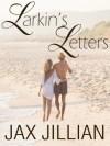 Larkin's Letters by Jax Jillian