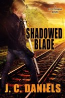 Shadowed Blade (Colbana Files #5) by J.C. Daniels