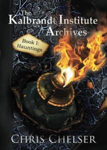 The Kalbrandt Institute Archives: Book I: Hauntings - TTT Books about Ghosts