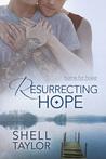 Resurrecting Hope (Home for Hope, #2)