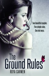 The Ground Rules by Roya Carmen
