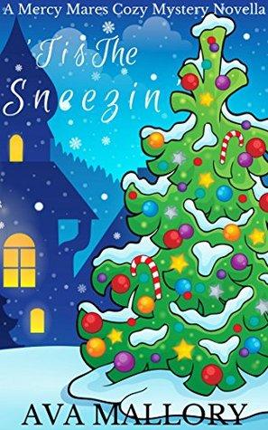 Tis The Sneezin': A Mercy Mares Cozy Mystery Novella (A Mercy Mares Cozy Mystery Series Book 7)