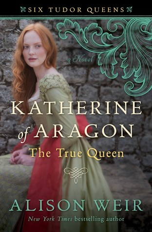 Katherine of Aragon by Alison Weir