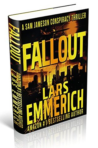 Fallout: A Sam Jameson International Espionage and Conspiracy Thriller by Lars Emmerich