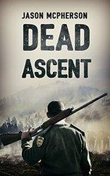 Dead Ascent (The Zombie Apocalypse Book 1)