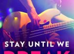 ARC Review: Stay Until We Break (Hub City #2) by Mercy Brown