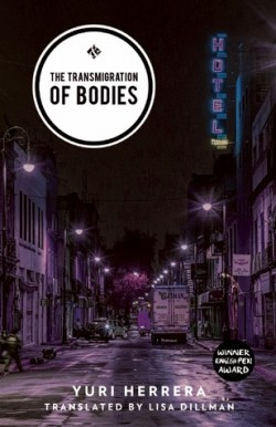 The Transmigration of Bodies by Yurri Herrera