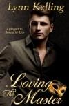 Loving the Master by Lynn Kelling