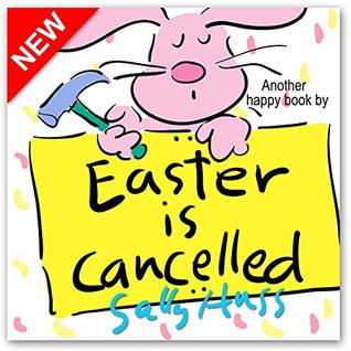 Book cover for Easter is Cancelled by Sally Huss