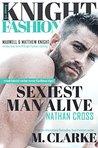 Sexiest Man Alive (Book 1) MOVIE BOOK TRAILER: https://youtu.be/loLaqma2-kg: Knight Fashion Series