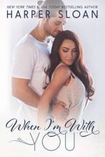 Blog Tour Review:  When I'm With You by Harper Sloan