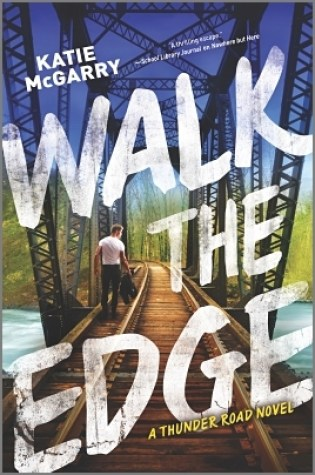 RELEASE WEEK BLITZ:  Walk the Edge by Katie McGarry