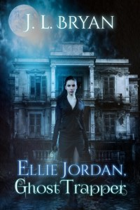 Ellie Jordan, Ghost Trapper (Ellie Jordan, Ghost Trapper #1)- TTT Books about Ghosts