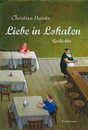 Liebe in Lokalen: Gedichte