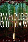 Vampire Outlaw: A Historical Vampire Novel