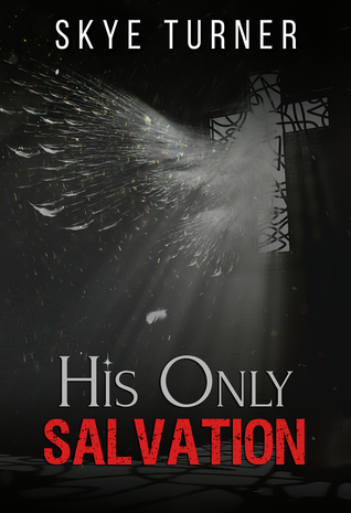 Blog Tour Review & Giveaway:  His Only Salvation by Skye Tuner