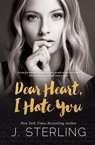 Blog Tour Review & Giveaway:  Dear Heart, I Hate You – J. Sterling