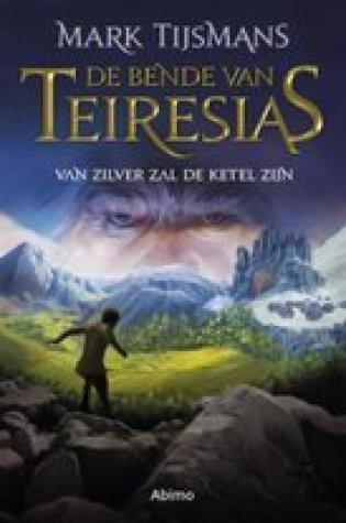 Van zilver zal de ketel zijn (De bende van Teiresias #1) – Mark Tijsmans