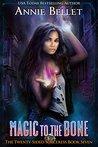 Magic to the Bone (The Twenty-Sided Sorceress, #7)