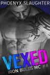 Vexed (Iron Bulls MC #4)
