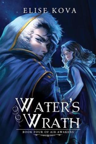 Water's Wrath (Air Awakens #4) – Elise Kova