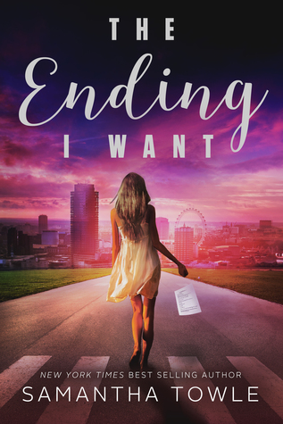 The Ending I Want by Samantha Towle | books, reading, book covers