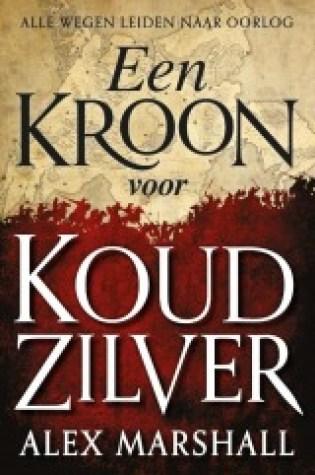 Een Kroon voor Koud Zilver (The Crimson Empire #1) – Alex Marshall