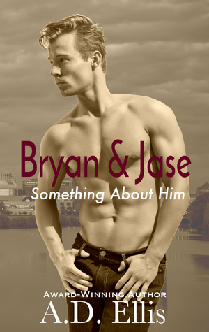 Bryan & Jase (Something About Him)
