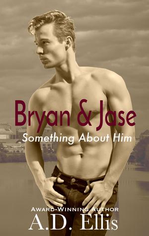 Bryan & Jase (Something About Him)