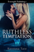 Ruthless Temptation