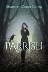 Parrish (The Parrish Chronicles, #1)