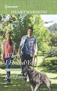When I Found You (K-9 Trilogy, #3)