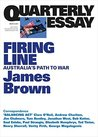 Quarterly Essay 62: Firing Line: Australia's Path to War