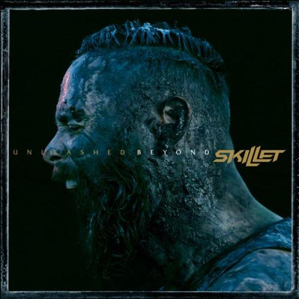 Skillet ~ Unleashed Beyond (Cln) (Spec)