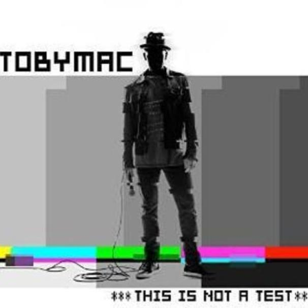 TobyMac ~ This Is Not A Test