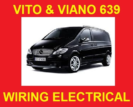 MERCEDES BENZ VITO VIANO 639 WIRING ELECTRICAL SYSTE