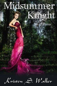 Midsummer Knight ( A Fae of Calaveras story) by Kristen S. Walker