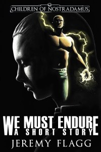We Must Endure by Jeremy Flagg