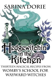 Hedgewitchin' in the Kitchen (Womby's School for Wayward Witches Series) by Sarina Dorie