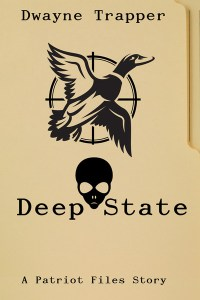 Deep State by Dwayne Trapper