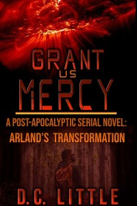 Grant Us Mercy - Arland's Transformation by DC Little