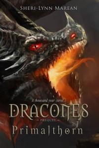 Dracones Primalthorn by Sheri-Lynn Marean