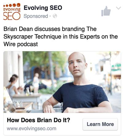 """Facebook ad #1: """"Brian Dean discusses branding The Skyscraper Technique in this Experts on the Wire podcast."""""""