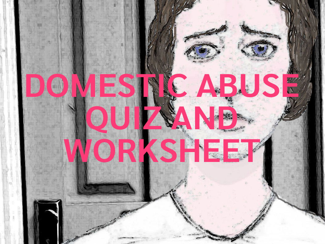 Domestic Abuse And Violence Quizzes And Worksheets And