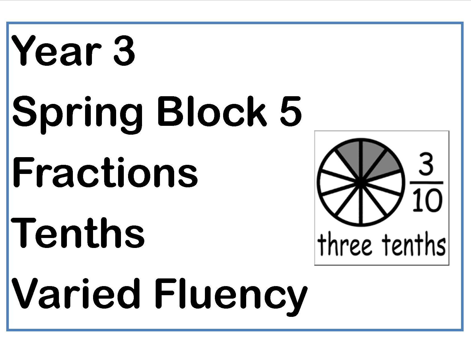 Year 3 Spring Block 5 Fractions Varied Fluency Tenths By Becky78